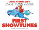 John Thompson s Easiest Piano Course  First Showtunes