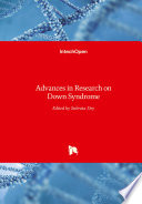 Advances in Research on Down Syndrome