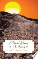 A Pilgrim s History of the Rosary Book