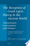 The Reception of Greek Lyric Poetry in the Ancient World: Transmission, Canonization and Paratext