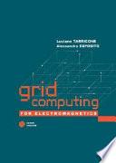 Grid Computing for Electromagnetics