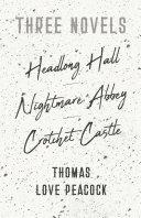Three Novels - Headlong Hall - Nightmare Abbey - Crotchet Castle Pdf/ePub eBook