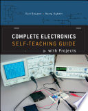 Complete Electronics Self Teaching Guide with Projects