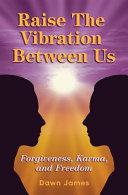 Raise the Vibration Between Us