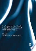 The Impact of New Health Imperatives on Educational Policy and Schooling Book