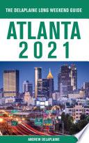 Atlanta   The Delaplaine 2021 Long Weekend Guide