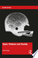 """Sport, Violence and Society: Second edition"" by Kevin Young"