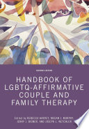 Handbook of LGBTQ-Affirmative Couple and Family Therapy