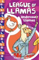 League of Llamas 3  Undercover Llamas