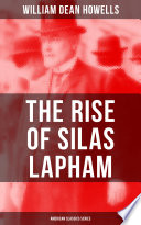 The Rise Of Silas Lapham American Classics Series