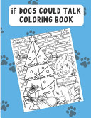 If Dogs Could Talk Coloring Book