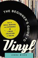 The Beginner s Guide to Vinyl