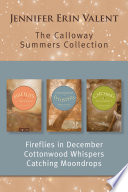 The Calloway Summers Collection  Fireflies in December   Cottonwood Whispers   Catching Moondrops