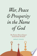 War Peace And Prosperity In The Name Of God