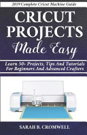Cricut Projects Made Easy