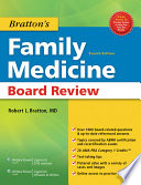 """Bratton's Family Medicine Board Review"" by Robert L. Bratton"