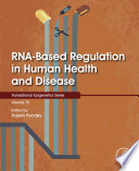RNA-Based Regulation in Human Health and Disease