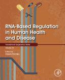 RNA Based Regulation in Human Health and Disease