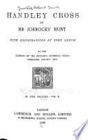 Handley Cross  Or  Mr  Jorrocks  Hunt