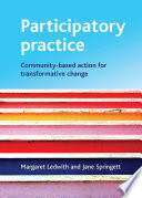 """""""Participatory Practice: Community-based Action for Transformative Change"""" by Ledwith, Margaret, Springett, Jane"""