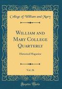 William And Mary College Quarterly Vol 26