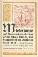 Misfortunes and Shipwrecks in the Seas of the Indies, Islands, and Mainland of the Ocean Sea (1513-1548)