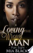 Loving The Wrong Man 8