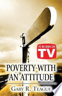 Poverty with an Attitude: (To Be Seen on TV Edition)