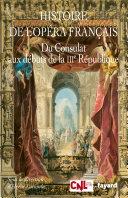 Pdf Histoire de l'opéra français. Du Consulat aux débuts de la IIIème République Telecharger