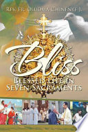 Bliss Blessed Life In Seven Sacraments  Book PDF