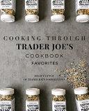 Cooking Through Trader Joe S Cookbook Favorites