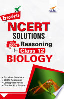 """Errorless NCERT Solutions with 100% Reasoning for Class 12 Biology"" by Disha Experts"