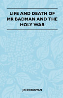 Life and Death of MR Badman and the Holy War