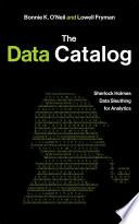 The Data Catalog  Sherlock Holmes Data Sleuthing for Analytics