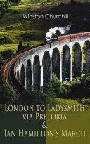 London to Ladysmith via Pretoria & Ian Hamilton's March Pdf/ePub eBook