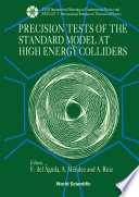 Precision Tests Of The Standard Model At High Energy Colliders   Proceedings Of The Xviii International Meeting On Fundamental Physics And Xxi G i f t  International Seminar On Theoretical Physics