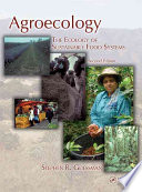"""""""Agroecology: The Ecology of Sustainable Food Systems"""" by Stephen R. Gliessman"""