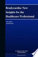 Bradycardia New Insights For The Healthcare Professional 2011 Edition Book PDF