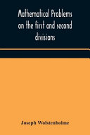 Mathematical Problems On The First And Second Divisions Of The Schedule Of Subjects For The Cambridge Mathematical Tripos Examination Devised And Arranged