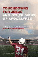 Pdf Touchdowns for Jesus and Other Signs of Apocalypse