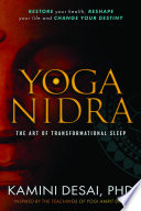 """Yoga Nidra: The Art of Transformational Sleep"" by Kamini Desai"