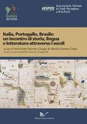 Italia, Portogallo, Brasile: un incontro di storia, lingua e letteratura attraverso i secoli