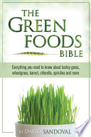 The Green Foods Bible