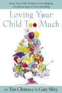 Loving Your Child Too Much Pdf/ePub eBook