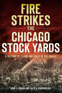 Fire Strikes the Chicago Stock Yards Pdf