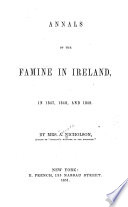 Annals of the Famine in Ireland  in 1847  1848  and 1849