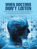 When Doctors Don't Listen: How I Saved My Son from Toxicant-Induced Loss of Tolerance from Heavy-Metal Poisoning Pdf/ePub eBook