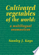 Cultivated vegetables of the world: a multilingual onomasticon