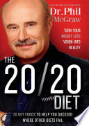 """The 20/20 Diet: Turn Your Weight Loss Vision Into Reality"" by Phil McGraw"