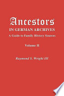 """""""Ancestors in German Archives"""" by Raymond S. Wright"""